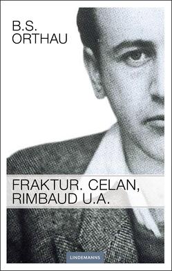 Fraktur. Celan, Rimbaud u.a. von Orthau,  B. S.