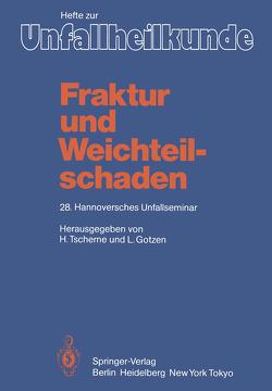 Fraktur und Weichteilschaden von Berger,  A., Echtermeyer,  V., Gotzen,  L., Haas,  N., Muhr,  G., Oestern,  H.-J., Rogge,  D., Rojczyk,  M., Suren,  E. G., Tscherne,  H.