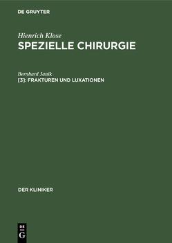 Hienrich Klose: Spezielle Chirurgie / Frakturen und Luxationen von Janik,  Bernhard