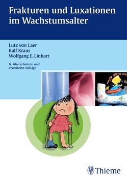 Frakturen und Luxationen im Wachstumsalter von Kraus,  Ralf, Linhart,  Wolfgang E., von Laer,  Lutz