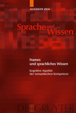Frames und sprachliches Wissen von Ziem,  Alexander