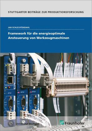 Framework für die energieoptimale Ansteuerung von Werkzeugmaschinen. von Schlechtendahl,  Jan