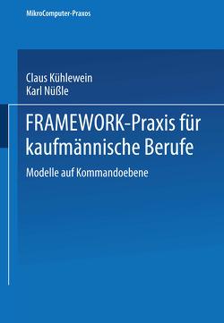 FRAMEWORK-Praxis für kaufmännische Berufe von Kühlewein,  Claus, Nüßle,  Karl