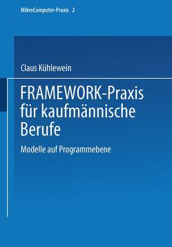 FRAMEWORK-Praxis für kaufmännische Berufe von Kühlewein,  Dipl.-Wirtsch.-Ing. Claus, Nüßle,  Dipl.-Handelslehrer Karl