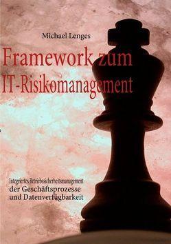 Framework zum IT-Risikomanagement von Lenges,  Michael