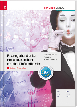 Français de la restauration et de l'hôtellerie + digitales Zusatzpaket von Kleinschmidt-Flandin,  Colette, Schöffthaler,  Friedrich