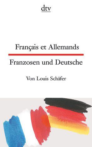 Français et Allemands Franzosen und Deutsche von Schäfer,  Louis