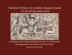 Francesco Petrarca – De remediis urtriusque fortunae von Wilke,  Ulrich