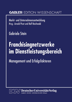 Franchisingnetzwerke im Dienstleistungsbereich von Stein,  Gabriele