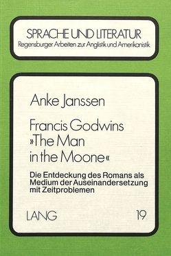 Francis Godwins «The Man in the Moone» von Janssen,  Anke