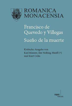 Francisco de Quevedo y Villegas: Sueño de la muerte von Maurer,  Karl, Nolting-Hauff,  Ilse, Ochs,  Kurt