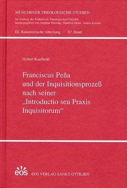 """Franciscus Peña und der Inquisitionsprozeß nach seiner """"Introductio seu Praxis Inquisitorum"""" von Kaufhold,  Hubert"""
