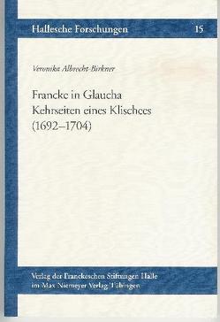 Francke in Glaucha von Albrecht-Birkner,  Veronika