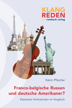 Franco-belgische Russen und deutsche Amerikaner? von Pfitscher,  Katrin