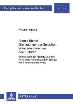Franco Biondi – Grenzgänger der Sprachen, Wanderer zwischen den Kulturen von Pugliese,  Rossela