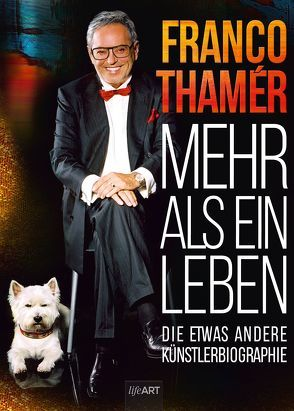 Franco Thamér – Mehr als ein Leben von Bäuchl,  Ralf, Everett,  Tomm, Mengele,  Vitus, Thamér,  Franco, Wagner,  Petra