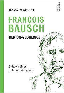 François Bausch Der Un-Geduldige von Meyer,  Romain