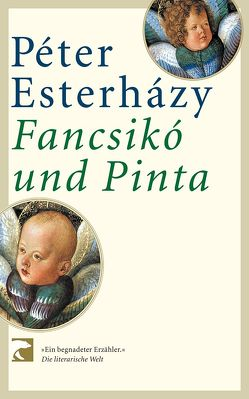 Francsikó und Pinta von Esterházy,  Péter, Gahse,  Zsuzsanna