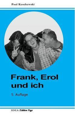 Frank, Erol und ich von Kuschewski,  Paul
