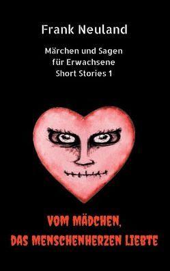 Frank Neuland Märchen und Sagen für Erwachsene Short Stories 1 von Neuland,  Frank