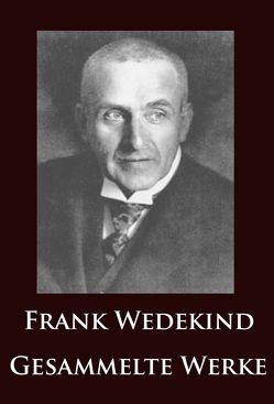 Frank Wedekind – Gesammelte Werke von Wedekind,  Frank