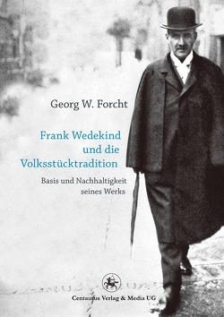 Frank Wedekind und die Volksstücktradition von Forcht,  Georg W