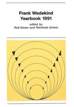 Frank Wedekind. Yearbook 1991 von Grimm,  Reinhold, Kieser,  Rolf
