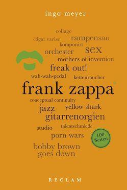 Frank Zappa. 100 Seiten von Meyer,  Ingo