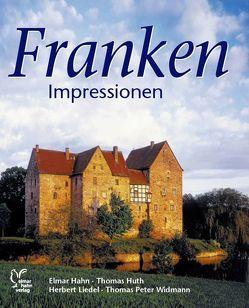 Franken Impressionen von Hahn,  Elmar, Huth,  Thomas, Liedel,  Herbert, Schinagl,  Klaus, Widmann,  Thomas P