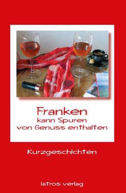 Franken – kann Spuren von Genuss enthalten von Iatros Verlag