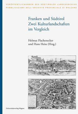 Franken und Südtirol von Flachenecker,  Helmut, Heiss,  Hans