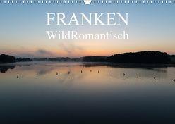 Franken WildRomantisch (Wandkalender 2018 DIN A3 quer) von Geyer Fotografie,  Ulrich