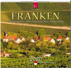 Franken – Zwischen Spessart und Fichtelgebirge, Rhön und Altmühltal – Ein Heimat-Kalender von Siepmann,  Martin