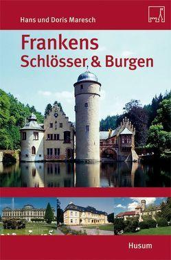 Frankens Schlösser und Burgen von Maresch,  Doris, Maresch,  Hans