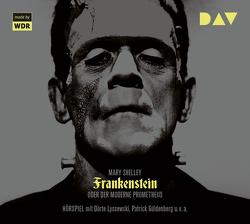 Frankenstein oder Der moderne Prometheus von Güldenberg,  Patrick, Koppelmann,  Leo, Lyssewski,  Dörte, Shelley,  Mary, u.v.a., Widtmann,  Heinz