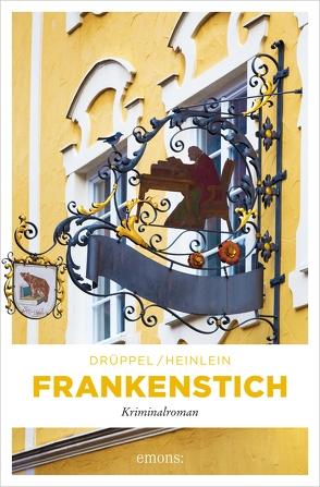 Frankenstich von Drüppel,  Katharina, Heinlein,  Heike