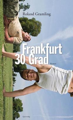 Frankfurt 30 Grad von Gramling,  Roland