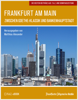 Frankfurt am Main von Alexander,  Matthias, Fella,  Birgitta, Frankfurter Allgemeine Archiv