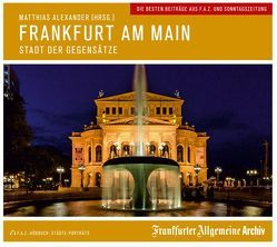 Frankfurt am Main von Egerton,  Sofia, Frankfurter Allgemeine Archiv, Kästle,  Markus, Pessler,  Olaf