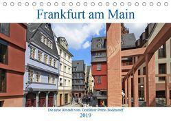 Frankfurt am Main die neue Altstadt vom Taxifahrer Petrus Bodenstaff (Tischkalender 2019 DIN A5 quer) von Bodenstaff,  Petrus