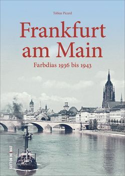 Frankfurt am Main in frühen Farbdias von 1936 bis 1943, einzigartige Fotoschätze aus dem Institut für Stadtgeschichte