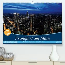 Frankfurt am Main (Premium, hochwertiger DIN A2 Wandkalender 2020, Kunstdruck in Hochglanz) von Höfer,  Christoph