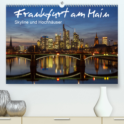 Frankfurt am Main – Skyline und Hochhäuser (Premium, hochwertiger DIN A2 Wandkalender 2021, Kunstdruck in Hochglanz) von Schonnop,  Juergen