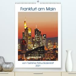 Frankfurt am Main vom Frankfurter Taxifahrer Petrus Bodenstaff (Premium, hochwertiger DIN A2 Wandkalender 2021, Kunstdruck in Hochglanz) von Bodenstaff,  Petrus