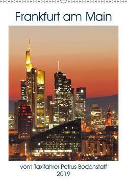 Frankfurt am Main vom Frankfurter Taxifahrer Petrus Bodenstaff (Wandkalender 2019 DIN A2 hoch) von Bodenstaff,  Petrus