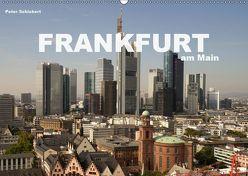 Frankfurt am Main (Wandkalender 2019 DIN A2 quer) von Schickert,  Peter