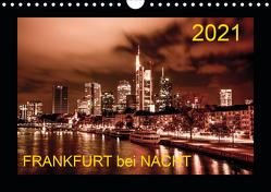 Frankfurt bei Nacht 2021 (Wandkalender 2021 DIN A4 quer) von Nöthling,  Karlheinz