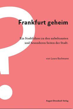 Frankfurt geheim von Bachmann,  Laura