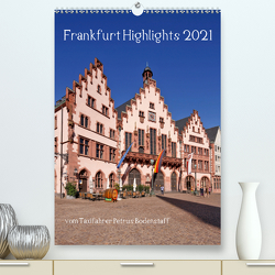Frankfurt Highlights (Premium, hochwertiger DIN A2 Wandkalender 2021, Kunstdruck in Hochglanz) von Bodenstaff,  Petrus