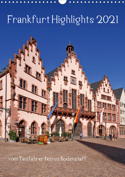 Frankfurt Highlights (Wandkalender 2021 DIN A3 hoch) von Bodenstaff,  Petrus